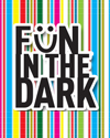 Save Ones Sight Missions presents FUN IN THE DARK